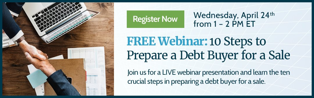 FREE Webinar - 10 Steps to Prepare a Debt Buyer for Sale